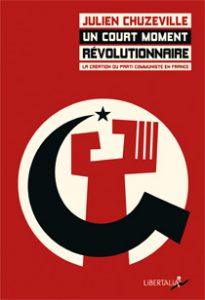 Autour de 14-19 - Rencontre avec Julien Chuzeville auteur de Un court moment révolutionnaire - 3 décembre - 15h @ La Belle Etoile | Saint-Denis | Île-de-France | France