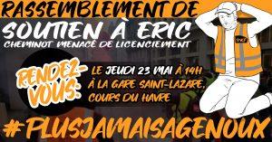 À contre-courant - En soutien à Éric - jeudi 23 mai - 14h - Cour de Rome (Gare St Lazare) - Paris (75) @ Cour de Rome