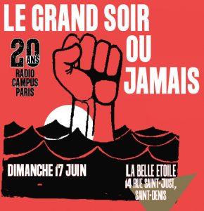 20 ans de Radio Campus - LE GRAND SOIR OU JAMAIS - dimanche 17 juin - à partir de 16h @ La Belle Étoile | Saint-Denis | Île-de-France | France