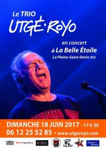 Le Trio Serge Utgé-Royo - Concert - Dimanche 18 juin - 17h30 @ La Belle Étoile | Saint-Denis | Île-de-France | France